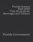Florida Statutes 2019-2020 Title 34 Alcoholic Beverages and Tobacco Cover Image