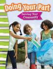 Doing Your Part: Serving Your Community (Primary Source Readers) Cover Image
