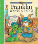 Franklin Wants a Badge (A Franklin TV Storybook) Cover Image