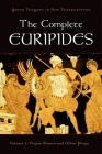 The Complete Euripides: Volume I: Trojan Women and Other Plays (Greek Tragedy in New Translations) Cover Image