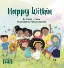 Happy within: A children's book about race, diversity and self-love ages 2 - 6 Cover Image