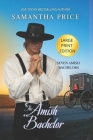 The Amish Bachelor LARGE PRINT: Amish Romance Cover Image