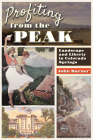Profiting from the Peak: Landscape and Liberty in Colorado Springs Cover Image