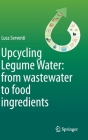 Upcycling Legume Water: From Wastewater to Food Ingredients Cover Image