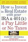 How to Invest in Real Estate with Your IRA and 401(k) and Pay Litle or No Taxes: Turn Your Retirement Accounts Into Wealth-Building Machines! Cover Image