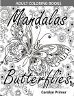 Adult Coloring Books: Mandalas & Butterflies: Stress-Relieving Designs: Mandalas, Flowers, Butterflies, Doodle Patterns, Floral Patterns, De Cover Image