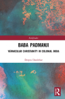 Baba Padmanji: Vernacular Christianity in Colonial India (Pathfinders) Cover Image