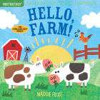 Indestructibles: Hello, Farm!: Chew Proof · Rip Proof · Nontoxic · 100% Washable (Book for Babies, Newborn Books, Safe to Chew) Cover Image