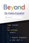 Beyond Se Habla Español: How Lawyers Win the Hispanic Market Cover Image