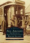 All Aboard: The History of Mass Transportation in Rhode Island (Images of America (Arcadia Publishing)) Cover Image