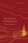 The Cabin in the Mountains: A Norwegian Odyssey Cover Image