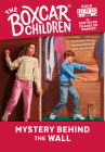 Mystery Behind the Wall (The Boxcar Children Mysteries #17) Cover Image
