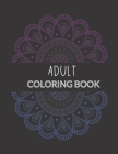 Adult Coloring Book: Holiday inspired coloring pages for relief of stress and relaxation! Cover Image