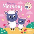 I Love My Mommy (Peep-Through Books) Cover Image