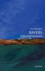 Rivers: A Very Short Introduction (Very Short Introductions) Cover Image