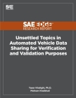 Unsettled Topics in Automated Vehicle Data Sharing for Verification and Validation Purposes Cover Image