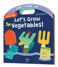 Let's Grow Vegetables! (Play Learn Do) Cover Image