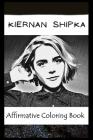 Affirmative Coloring Book: Kiernan Shipka Inspired Designs Cover Image