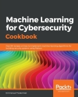 Machine Learning for Cybersecurity Cookbook Cover Image