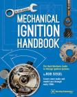 Mechanical Ignition Handbook: The Hack Mechanic Guide to Vintage Ignition Systems Cover Image