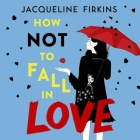 How Not to Fall in Love Cover Image