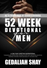 52 Week Devotional for Men: A One year Christian inspirational Thanksgiving Prayer Bible Reading Scripture Plan Guide Devotion towards opening mor Cover Image