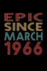 Epic Since March 1966: Birthday Gift for 54 Year Old Men and Women Cover Image