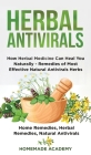 Herbal Antivirals: How Herbal Medicine Can Heal You Naturally - Remedies of Most Effective Natural Antivirals Herbs (Home Remedies, Herba Cover Image