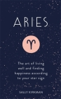 Aries: The Art of Living Well and Finding Happiness According to Your Star Sign Cover Image