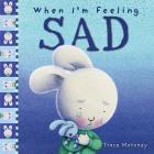 When I'm Feeling Sad (The Feelings Series) Cover Image