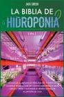 La Biblia de Hidroponia 2 EN 1: La guía de acuaponía de principiantes a expertos. Comience desde la base del cultivo hidropónico has (Hydroponics) Cover Image
