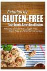 Fabulously Gluten-Free - Tasty Sweet & Savory Bread Recipes: Yummy Gluten-Free Ideas for Celiac Disease and Gluten Sensitivity Cover Image