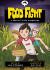 Food Fight: A Graphic Guide Adventure (Graphic Guide Adventures) Cover Image