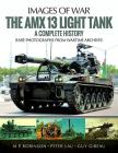 The AMX 13 Light Tank: A Complete History (Images of War) Cover Image