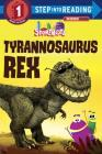 Tyrannosaurus Rex (StoryBots) (Step into Reading) Cover Image