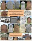 Early Gravestones of a Colonial Town: Killingworth, Connecticut Cover Image