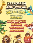 keep calm and watch detective Micah how he will behave with plant and animals: A Gorgeous Coloring and Guessing Game Book for Micah /gift for Micah, t Cover Image
