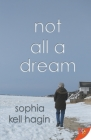 Not All A Dream Cover Image