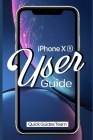 iPhone XR User Guide: The Essential Manual How To Set Up And Start Using Your New iPhone Cover Image