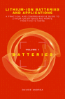 Lithium-Ion Batteries and Applications: A Practical and Comprehensive Guide to Lithium-Ion Batteries and Arrays, from Toys to Towns, Volume 1, Batteri Cover Image