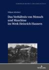 Das Verhältnis Von Mensch Und Maschine Im Werk Heinrich Hausers Cover Image