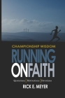 Running on Faith: Championship Wisdom: Quotations, Motivations, and Devotions Cover Image