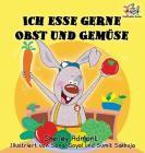 Ich esse gerne Obst und Gemüse (German Children's Book): I Love to Eat Fruits and Vegetables (German Bedtime Collection) Cover Image