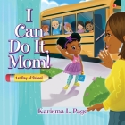 I Can Do It, Mom!: 1st Day of School Cover Image