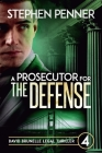 A Prosecutor for the Defense: David Brunelle Legal Thriller #4 Cover Image