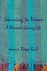 Learning to Weave: A Woman-Loving Life Cover Image