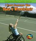 I Know Someone Who Uses a Wheelchair Cover Image