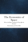 The Economics of Space: Who are the Players and How Do They Affect the Economy? Cover Image