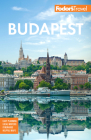 Fodor's Budapest: With the Danube Bend & Other Highlights of Hungary (Full-Color Travel Guide) Cover Image