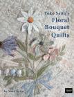 Yoko Saito's Floral Bouquet Quilts Cover Image